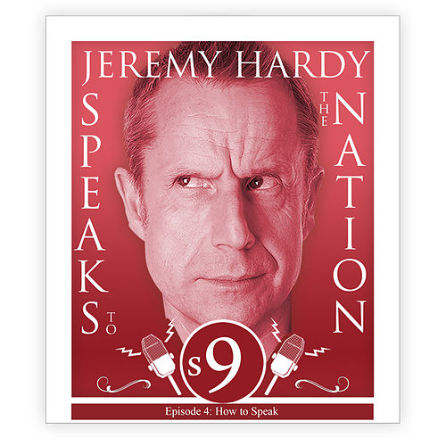 Series 9, Episode 4: How to Speak (Live) von Jeremy Hardy Speaks to the Nation