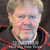 Med Dig Hele Vejen by Sebastian