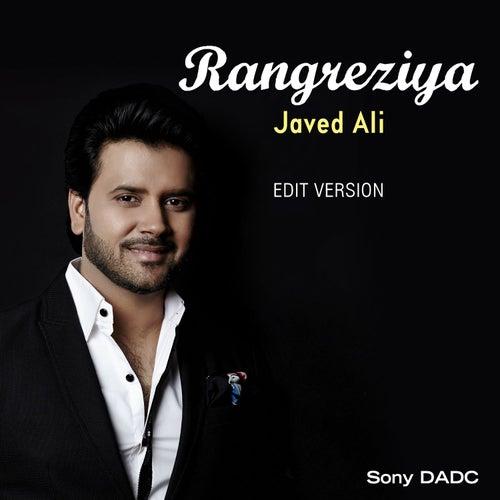 Rangreziya (Edit Version) - Single by Javed Ali