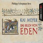 Das Buch von Eden (Gekürzt) von Kai Meyer