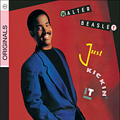 Play & Download Just Kickin' It by Walter Beasley | Napster