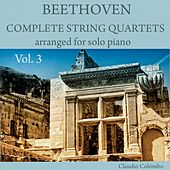 Beethoven: Complete String Quartets Arranged for Solo Piano, Vol. 3 by Claudio Colombo