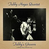 Tubby's Groove (Analog Source Remaster 2017) by Tubby Hayes