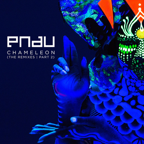 Chameleon (The Remixes) by Pnau