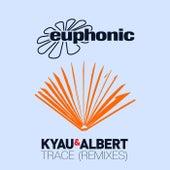 Trace (Remixes) by Kyau & Albert