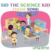Sid the Science Kid Theme Song by Little Ditto
