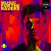 Music For The Ravers by Various Artists