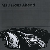 Plans Ahead by MJ