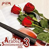 Arabic Sentimental Hits, Vol. 3 by Various Artists