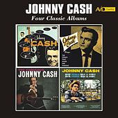 Four Classic Albums (with His Hot and Blue Guitar / Johnny Cash Sings the Songs That Made Him Famous / The Fabulous Johnny Cash / Now, There Was a Song) [Remastered] by Johnny Cash