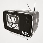 Bad News by Soja