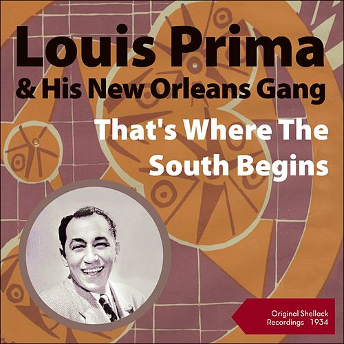 That's Where the South Begins (Shellack Recordings - 1934) von Louis Prima