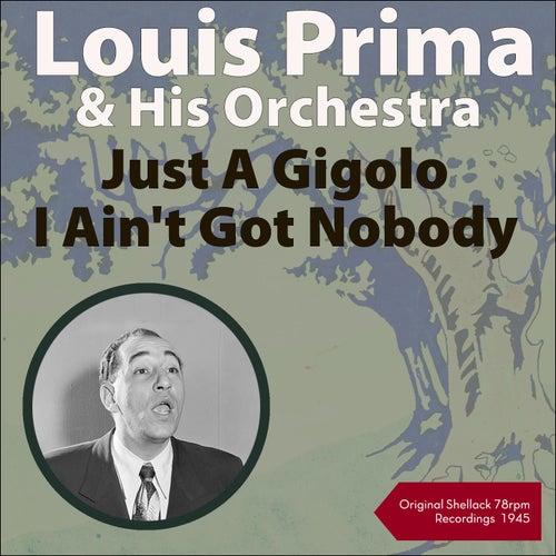 Just a Gigolo - I Ain't Got Nobody (Shellack Recordings - 1945) von Louis Prima