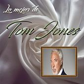 Lo Mejor De Tom Jones by Tom Jones