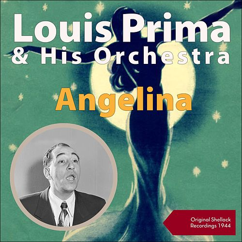 Angelina (Shellack Recordings - 1944) von Louis Prima