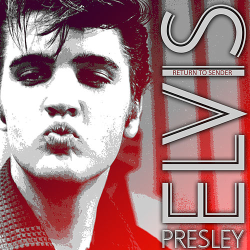 Return to Sender by Elvis Presley
