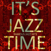 It's Jazz Time - Famous Jazz Hits von Various Artists