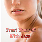 Treat Yourself With Jazz von Various Artists