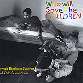 Who Will Save the Children by Various Artists