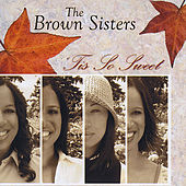 Play & Download Tis So Sweet by Brown Sisters | Napster