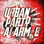 Urban Party Alarm 8 by Various Artists