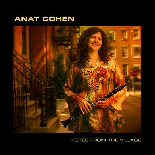 Play & Download Notes From the Village by Anat Cohen | Napster