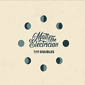 The Doubles by Matt The Electrician