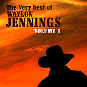 Play & Download The Very Best Of Waylon Jennings Volume 1 by Waylon Jennings | Napster