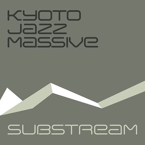 Substream by Kyoto Jazz Massive