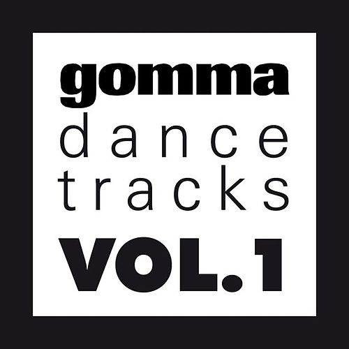 Play & Download Gomma Dance Tracks Vol. 1 by Various Artists | Napster