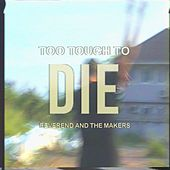 Too Tough to Die by Reverend & The Makers