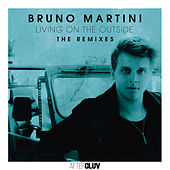 Living On The Outside - The Remixes von Bruno Martini