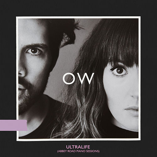 Ultralife (Abbey Road Piano Sessions) by Oh Wonder