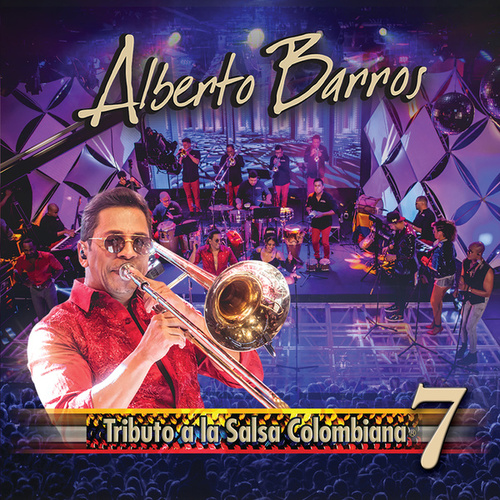 Tributo A La Salsa Colombiana 7 by Alberto Barros