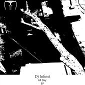 All Day EP by DJ Infinet