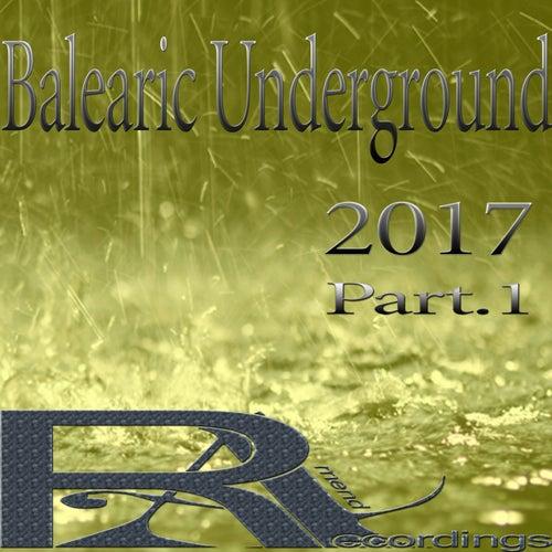 Balearic Underground 2017, Pt. 1 de Various