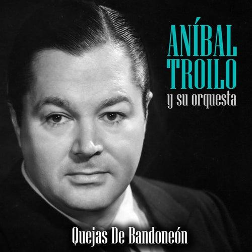 Quejas de Bandoneon by Anibal Troilo
