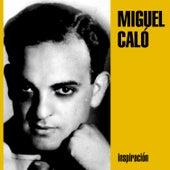 Inspiración by Miguel Caló