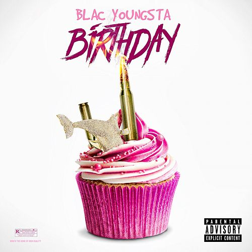 Birthday by Blac Youngsta