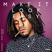 Make It Look Easy by Mike Fresh