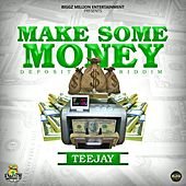 Make Some Money - Single by Jay Tee