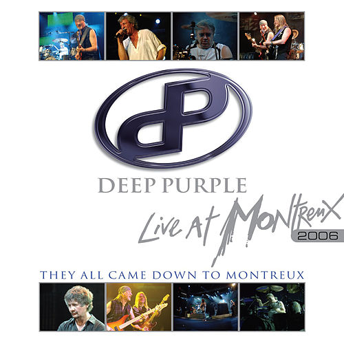 They All Came Down To Montreux: Live At Montreux 2006 de Deep Purple