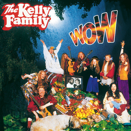 Wow de The Kelly Family