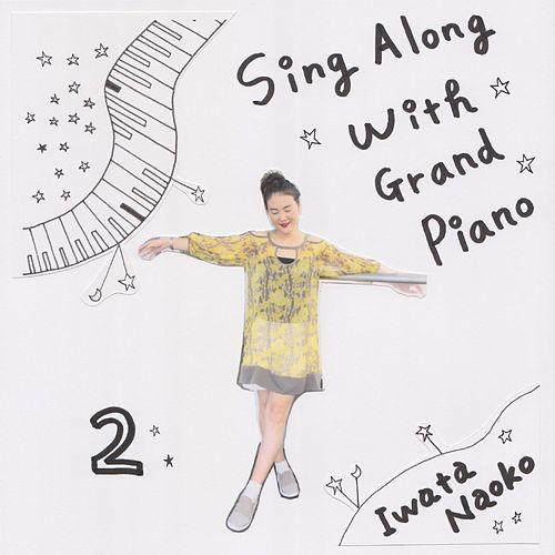 Sing Along with Grand Piano, Vol. 2 by Iwata Naoko