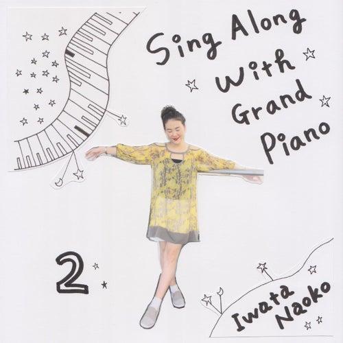 Sing Along with Grand Piano, Vol. 2 by Iwata Naoko