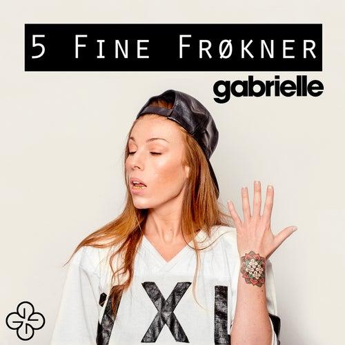 5 Fine Frøkner by Gabrielle