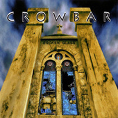 Broken Glass by Crowbar