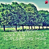 The Classic Like a Gift That is Pleasing Mind 8 by Gift Classic