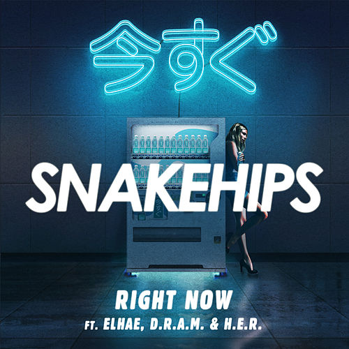 Right Now von Snakehips