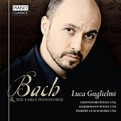 J.S. Bach and the Early Pianoforte by Luca Guglielmo